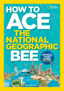 How to Ace the National Geographic Bee, Official Study Guide, Fifth ...