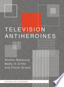 Television Antiheroines
