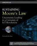Sustaining Moore   s Law