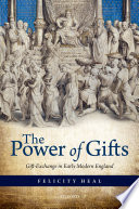 The power of gifts gift-exchange in Early Modern England