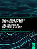 Qualitative Inquiry  Cartography  and the Promise of Material Change