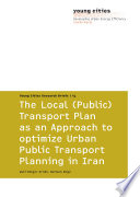 The Local Public Transport Plan As An Approach To Optimize Urban Public Transport Planning In Iran Book PDF