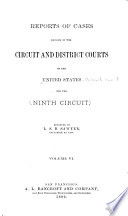 Reports Of Cases Decided In The Circuit And District Courts Of The United States For The Ninth Circuit Book PDF