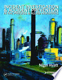 Incident Investigation and Accident Prevention in the Process and Allied Industries Book
