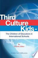 Third Culture Kids   The Children of Educators in International Schools