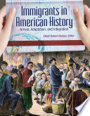 """Immigrants in American History: Arrival, Adaptation, and Integration [4 volumes]: Arrival, Adaptation, and Integration"" by Elliott Robert Barkan"