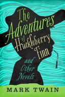 The Adventures of Huckleberry Finn and Other Novels Pdf/ePub eBook