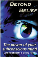 Beyond Belief   The Power of Your Subconscious Mind