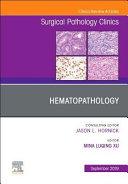 Hematopathology, an Issue of Surgical Pathology Clinics