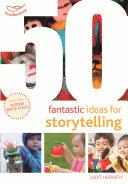 50 Fantastic Ideas for Storytelling