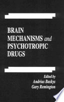Brain Mechanisms and Psychotropic Drugs