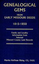 Genealogical Gems from Early Missouri Deeds  1815 1850