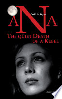 Ana   The quiet Death of a Rebel