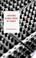 Creating Global Music In Turkey