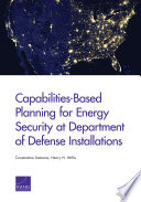 Capabilities Based Planning for Energy Security at Department of Defense Installations