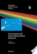 Flow Analysis With Atomic Spectrometric Detectors Book PDF