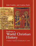 Readings in World Christian History  Earliest Christianity to 1453 Book