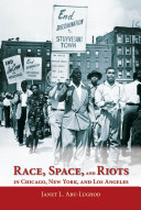 Race Space And Riots In Chicago New York And Los Angeles