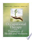 Occupational Therapy in the Promotion of Health and Wellness