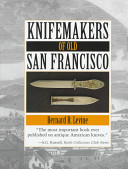 Knifemakers Of Old San Francisco