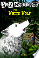 A To Z Mysteries The White Wolf