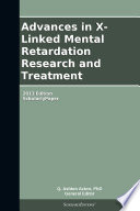 Advances in X Linked Mental Retardation Research and Treatment  2013 Edition Book