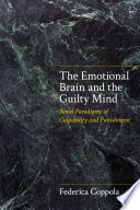 The Emotional Brain and the Guilty Mind