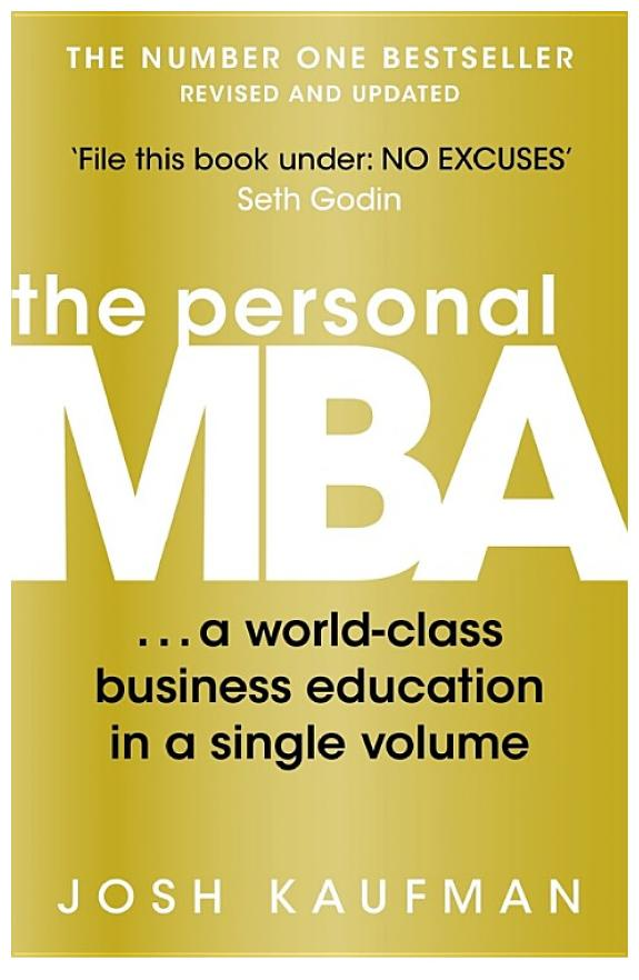 The personal MBA : a world-class business education in a single volume