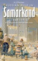 Russian Rule in Samarkand 1868 1910