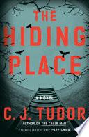 """""""The Hiding Place: A Novel"""" by C. J. Tudor"""
