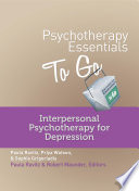 Cover of Psychotherapy Essentials to Go: Interpersonal Psychotherapy for Depression