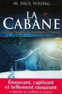 La cabane : Là où la tragédie se confronte à l'éternité Book