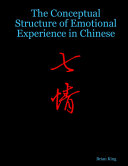 The Conceptual Structure of Emotional Experience in Chinese