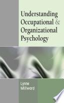 Understanding Occupational   Organizational Psychology