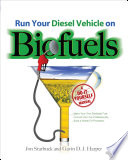 Run Your Diesel Vehicle on Biofuels  A Do It Yourself Manual