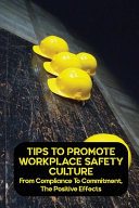 Tips To Promote Workplace Safety Culture Book