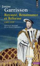 Royauté, Renaissance et Réforme (1483-1559)