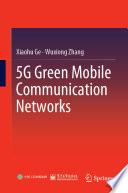 5G Green Mobile Communication Networks