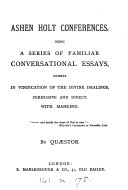 Ashen Holt conferences, essays, chiefly in vindication of the divine dealings, permissive and direct, with mankind ebook