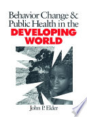 Behavior Change And Public Health In The Developing World Book PDF