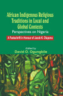 African Indigenous Religious Traditions in Local and Global Contexts