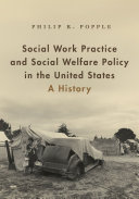 Social Work Practice and Social Welfare Policy in the United States