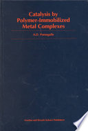 Catalysis by Polymer Immobilized Metal Complexes Book