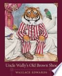 Uncle Wally s Old Brown Shoe