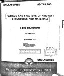 Fatigue and Fracture of Aircraft Structures and Materials