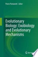 Evolutionary Biology  Exobiology and Evolutionary Mechanisms Book