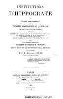 Institutions d'Hippocrate, ou exposé philosophique des principes traditionnels de la médecine, etc