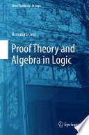 Proof Theory and Algebra in Logic