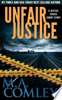 Unfair Justice  : A Justice series short story