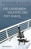 Die geheimen Talente des Piet Barol  : Roman